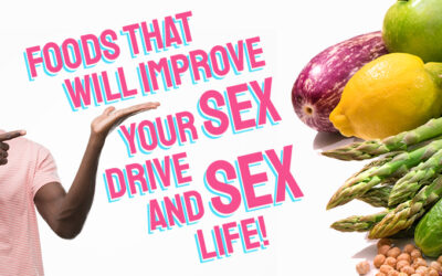 Foods that will improve your sex drive and sex life!