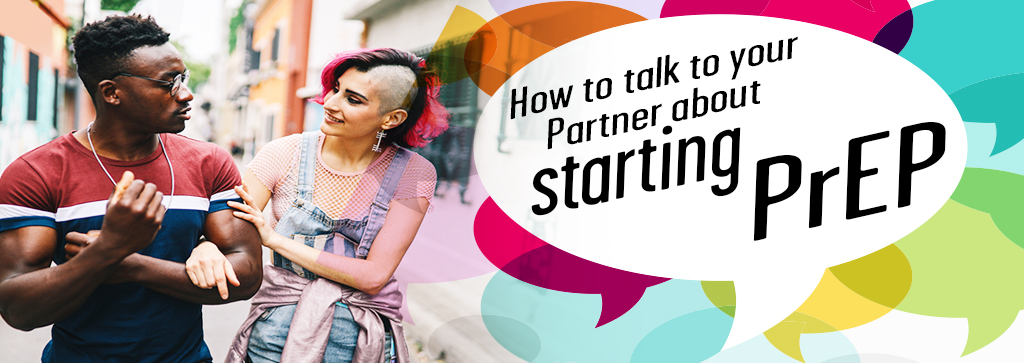 How to talk to your partner about starting PrEP